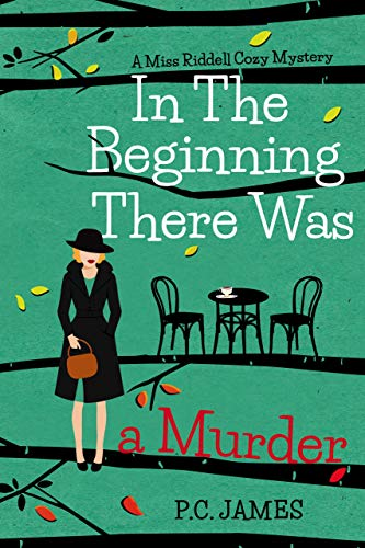 In The Beginning, There Was a Murder: An Amateur Female Sleuth Historical Cozy Mystery (Miss Riddell Cozy Mysteries Book 1) - ASIN B08MCMQBJT